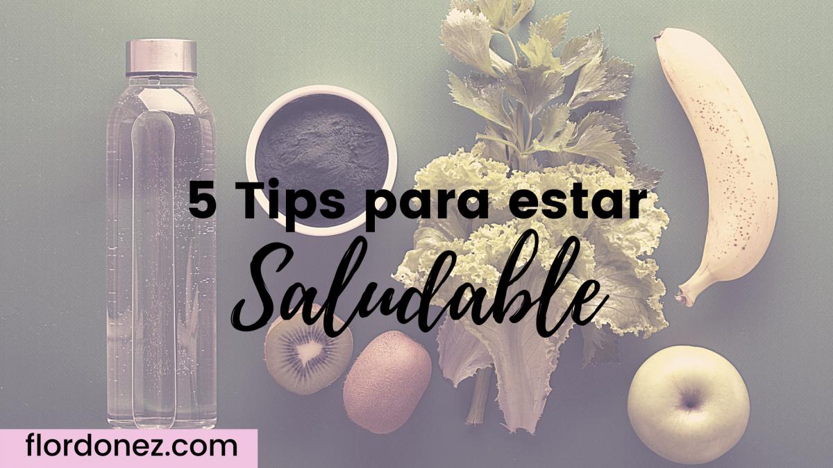5 Consejos básicos para mantenerte saludable