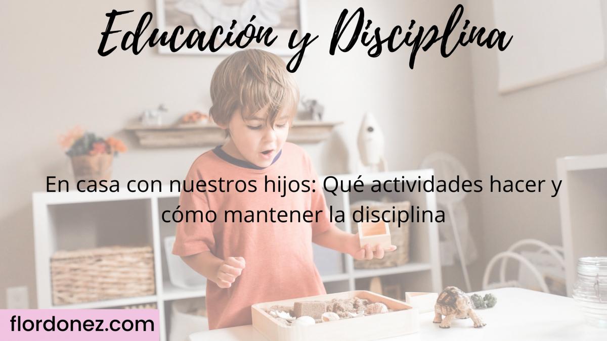En casa con tus hijos – Tiempo para educar y disciplinar